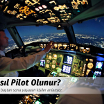 Pilot olmak için adım adım bilgiler