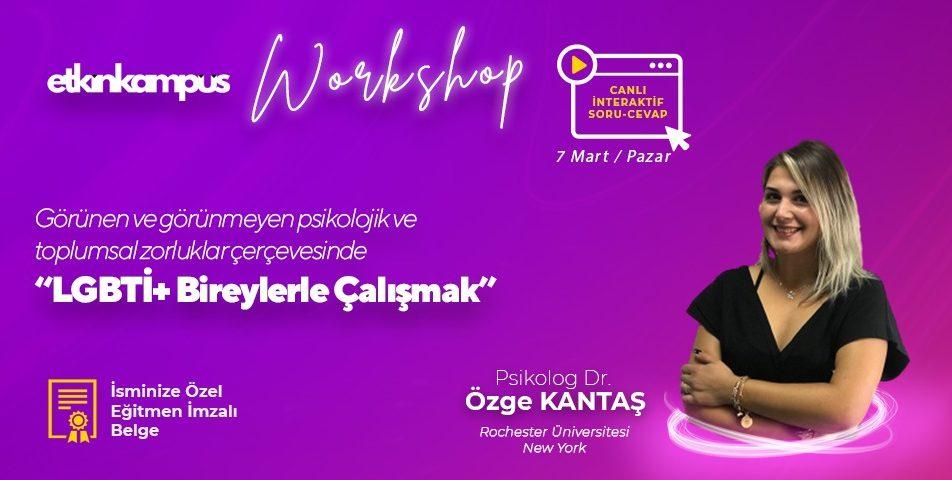 LGBTİ+ Bireylerle Çalışmak / Workshop