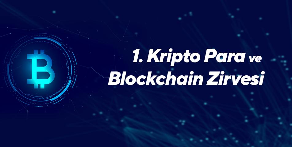 1.Kripto Para ve Blockchain Zirvesi